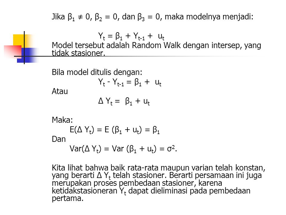 Jika β1 ≠ 0, β2 = 0, dan β3 = 0, maka modelnya menjadi: