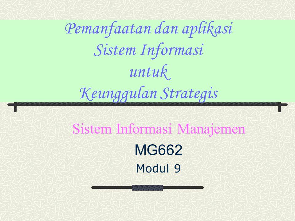 Pemanfaatan dan aplikasi Sistem Informasi untuk Keunggulan Strategis