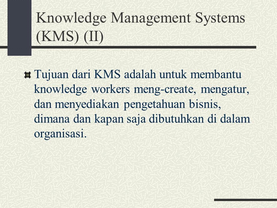 Knowledge Management Systems (KMS) (II)