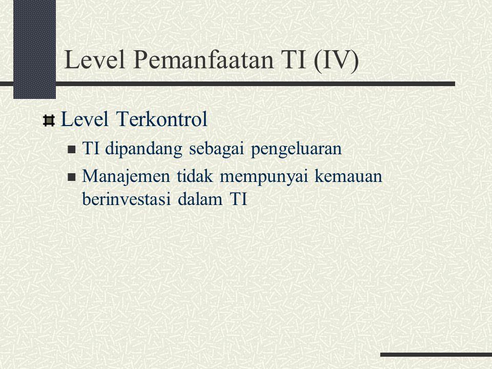 Level Pemanfaatan TI (IV)
