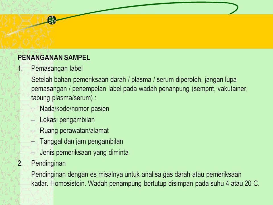 PENANGANAN SAMPEL Pemasangan label.