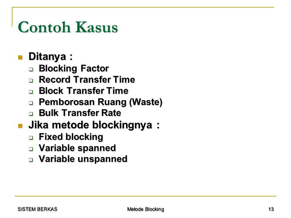 Contoh Kasus Ditanya : Jika metode blockingnya : Blocking Factor