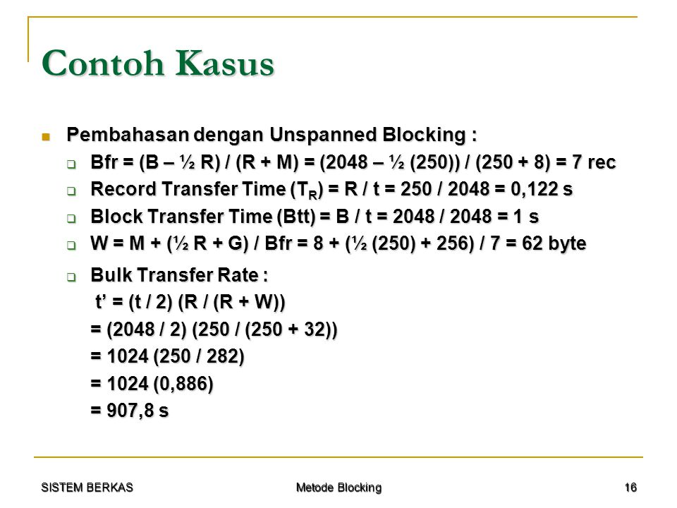 Contoh Kasus Pembahasan dengan Unspanned Blocking :