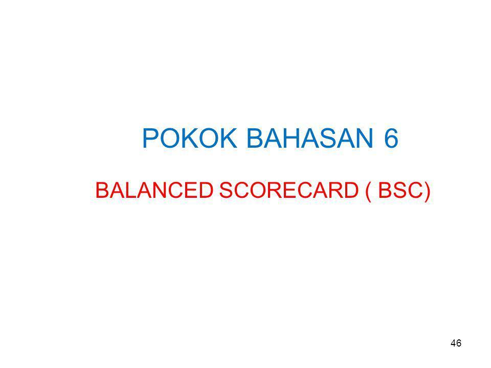 POKOK BAHASAN 6 BALANCED SCORECARD ( BSC)