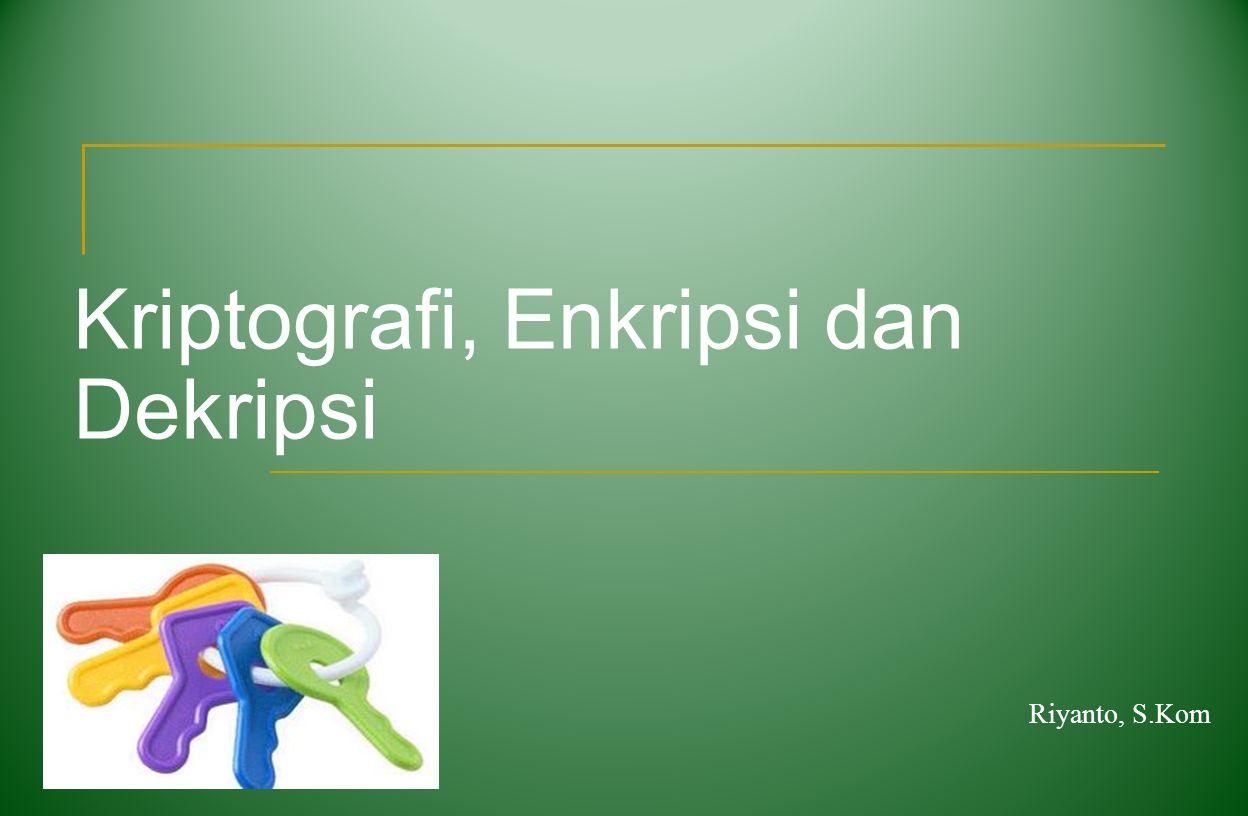 Kriptografi, Enkripsi dan Dekripsi