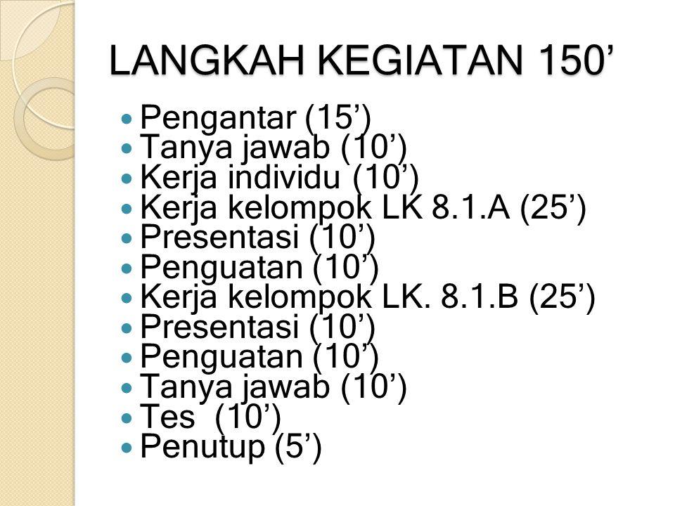 LANGKAH KEGIATAN 150' Pengantar (15') Tanya jawab (10')