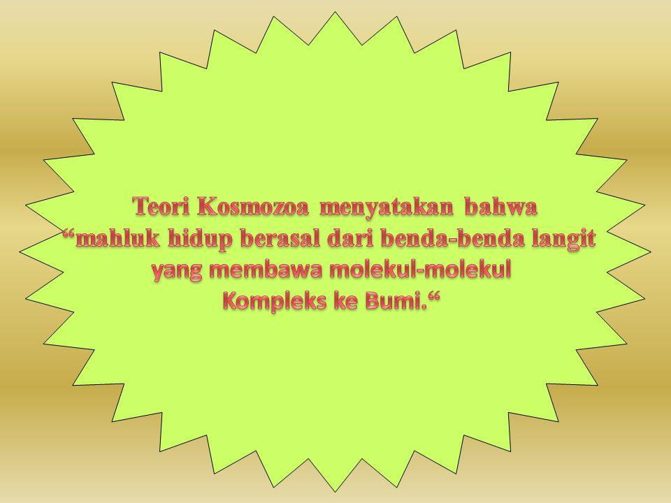 Teori Kosmozoa menyatakan bahwa
