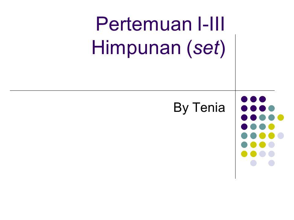 Pertemuan I-III Himpunan (set)
