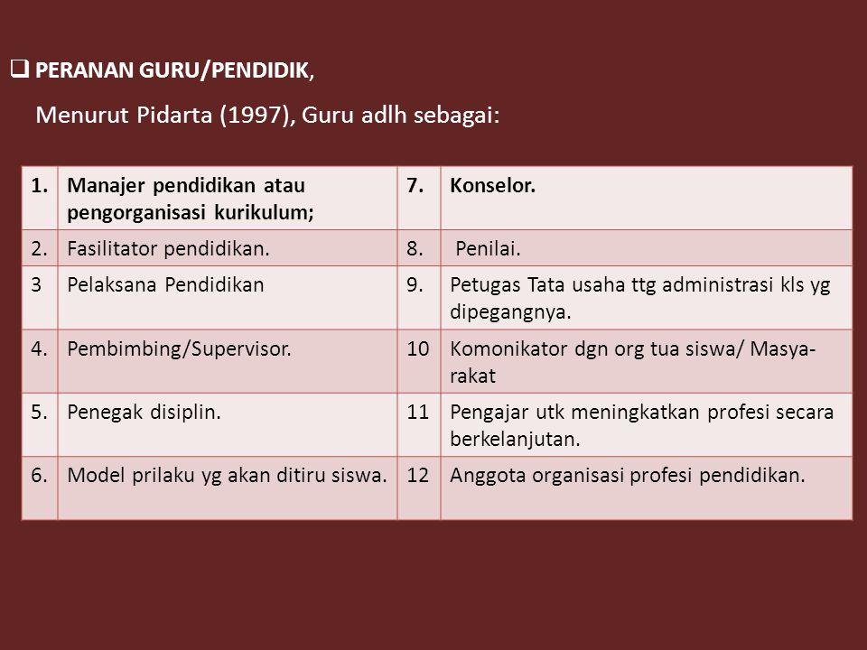 Menurut Pidarta (1997), Guru adlh sebagai: