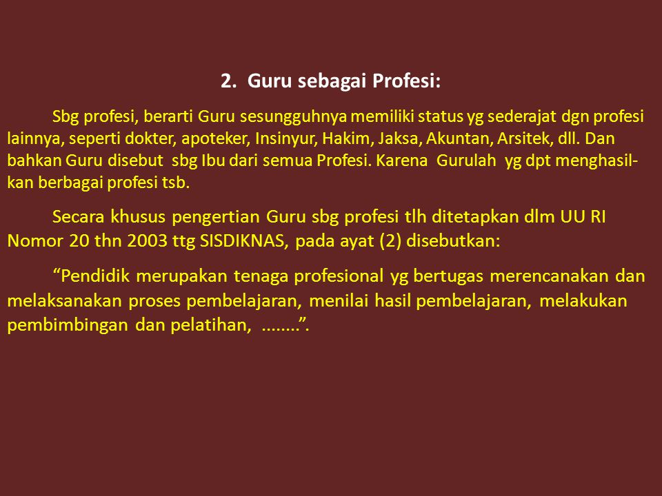 2. Guru sebagai Profesi: