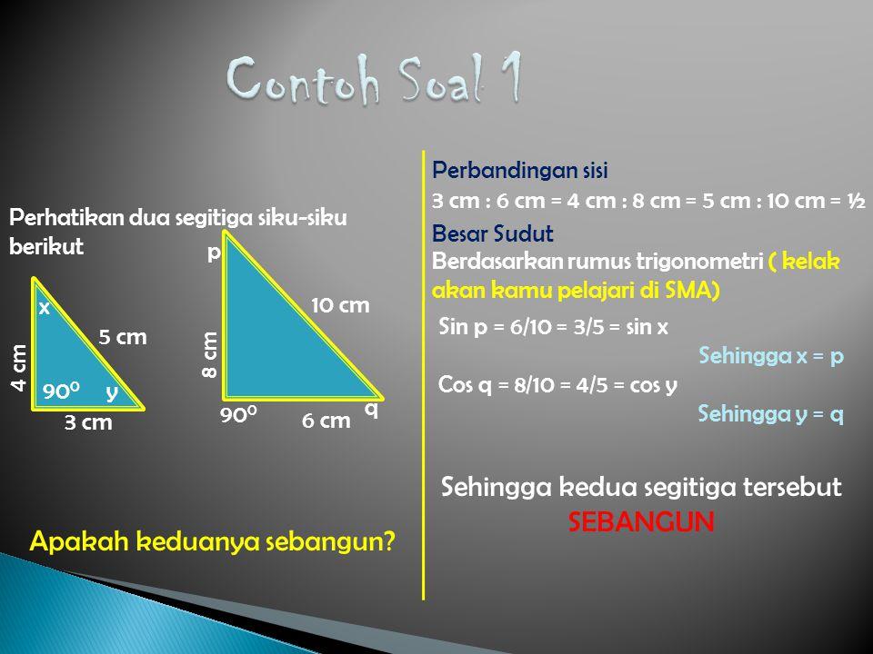Sehingga kedua segitiga tersebut SEBANGUN