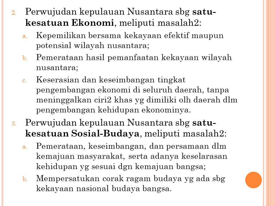 Perwujudan kepulauan Nusantara sbg satu- kesatuan Ekonomi, meliputi masalah2: