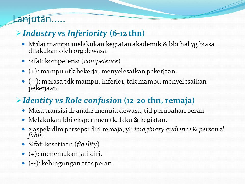 Lanjutan..... Industry vs Inferiority (6-12 thn)