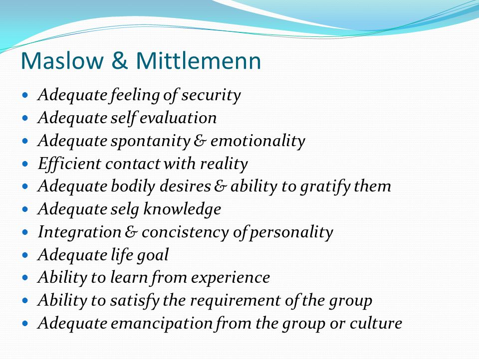 Maslow & Mittlemenn Adequate feeling of security