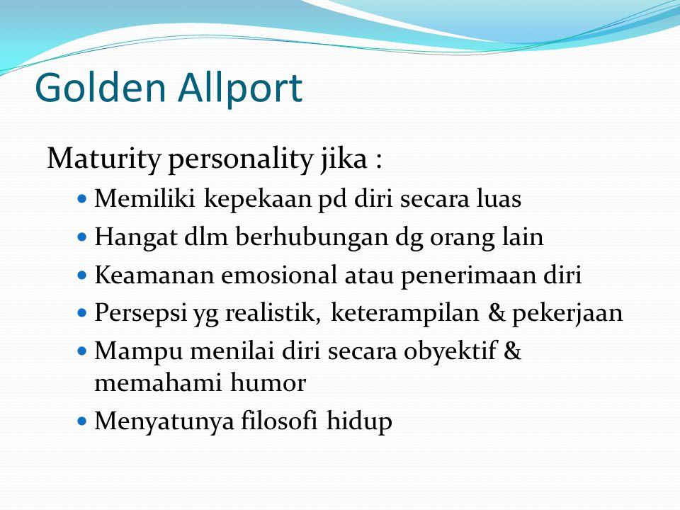 Golden Allport Maturity personality jika :