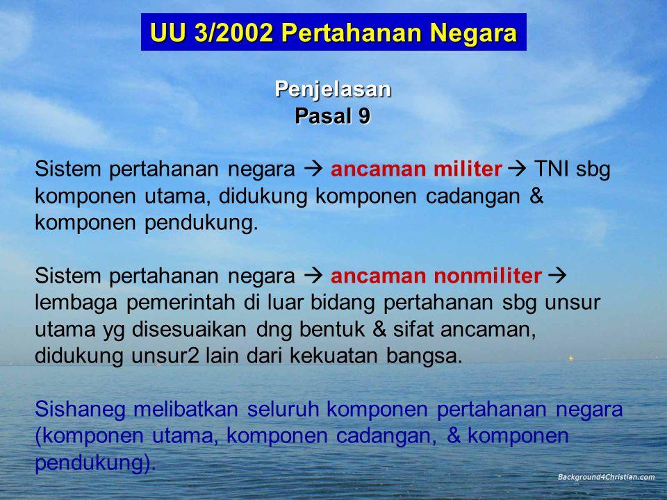 UU 3/2002 Pertahanan Negara Penjelasan Pasal 9
