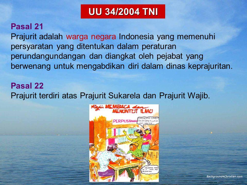 UU 34/2004 TNI Pasal 21.