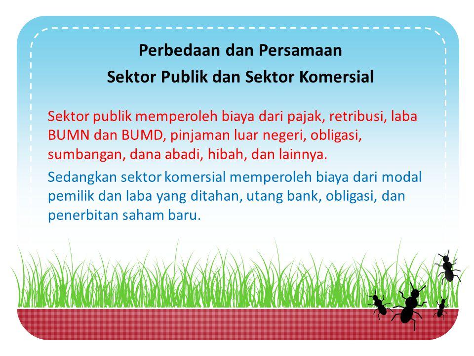 Perbedaan dan Persamaan Sektor Publik dan Sektor Komersial