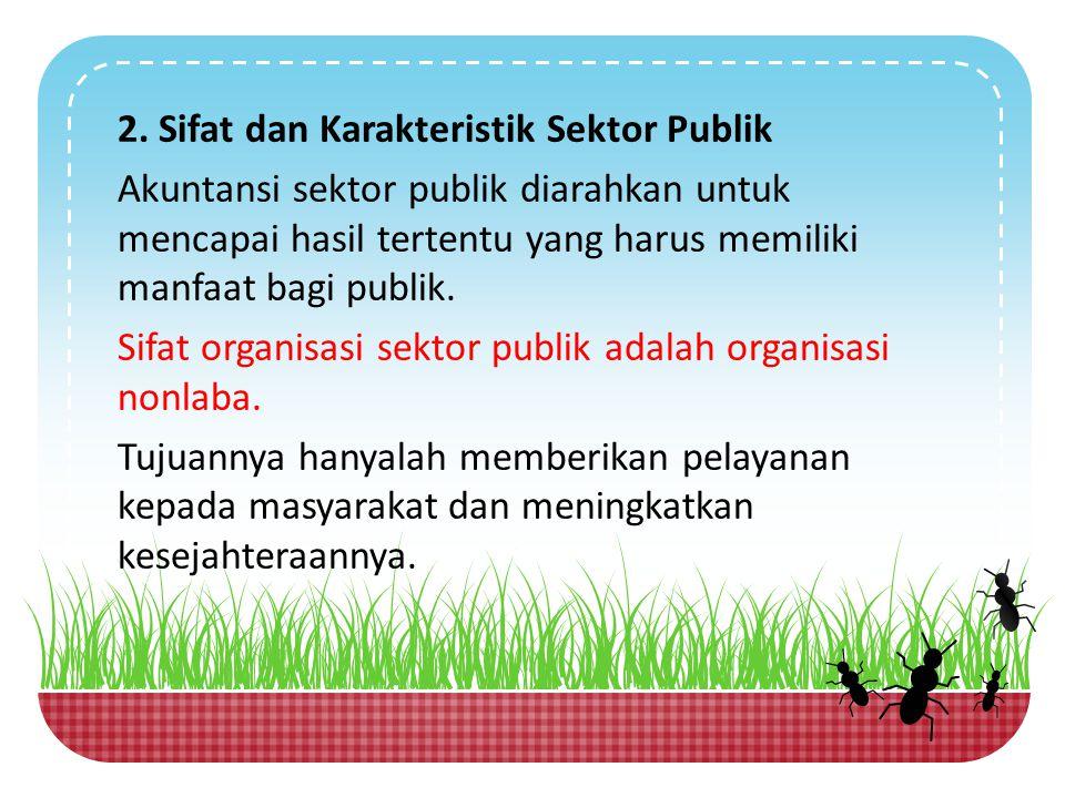 2. Sifat dan Karakteristik Sektor Publik