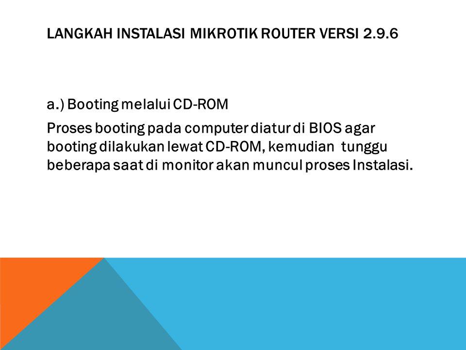 Langkah instalasi mikrotik router versi 2.9.6
