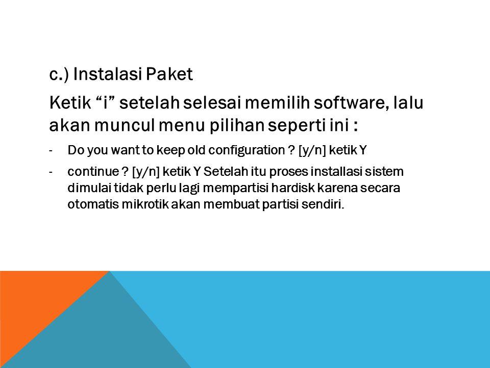 c.) Instalasi Paket Ketik i setelah selesai memilih software, lalu akan muncul menu pilihan seperti ini :