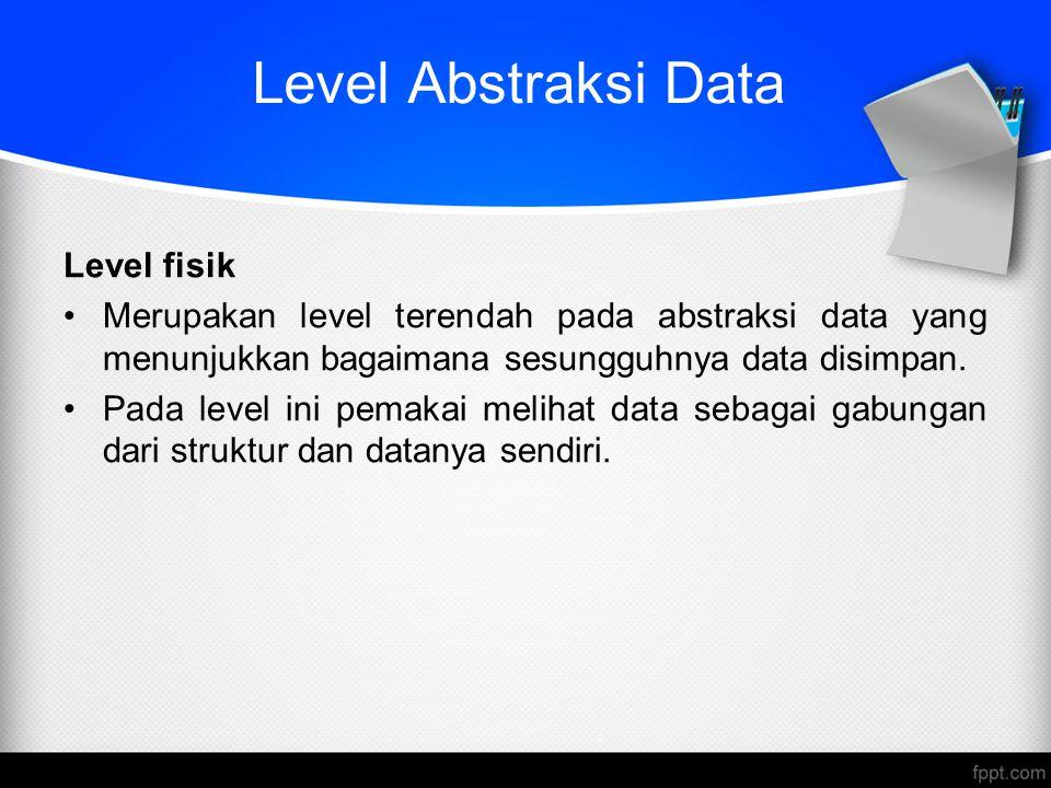 Level Abstraksi Data Level fisik