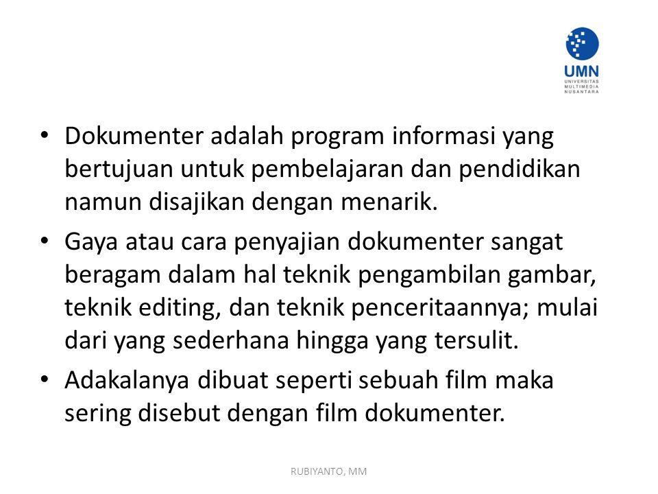 Dokumenter adalah program informasi yang bertujuan untuk pembelajaran dan pendidikan namun disajikan dengan menarik.