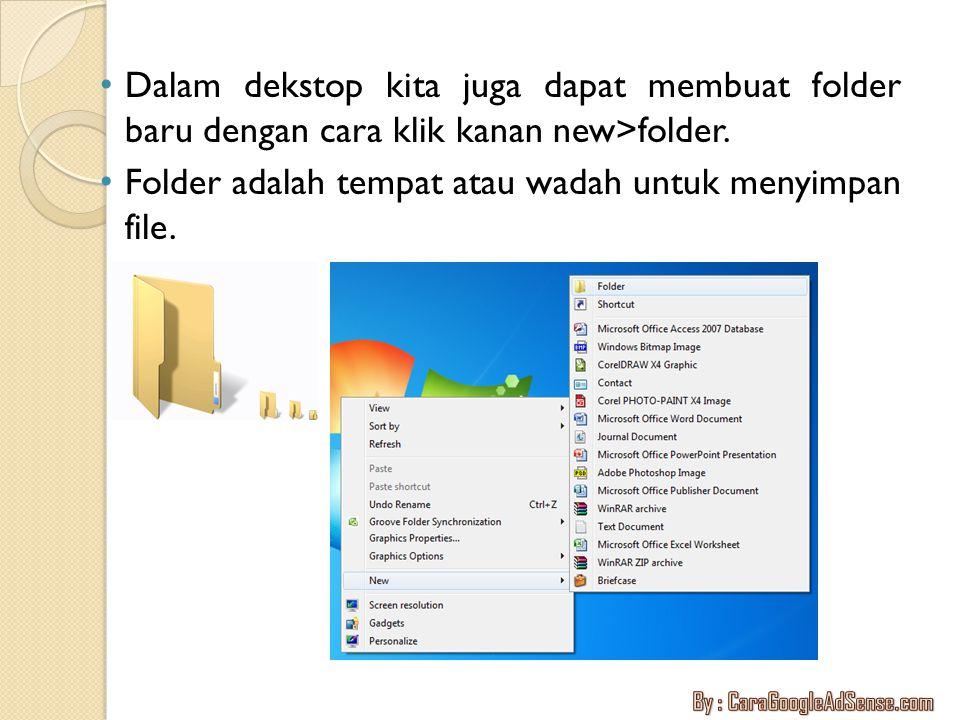 Folder adalah tempat atau wadah untuk menyimpan file.