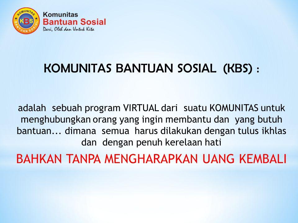 KOMUNITAS BANTUAN SOSIAL (KBS) :
