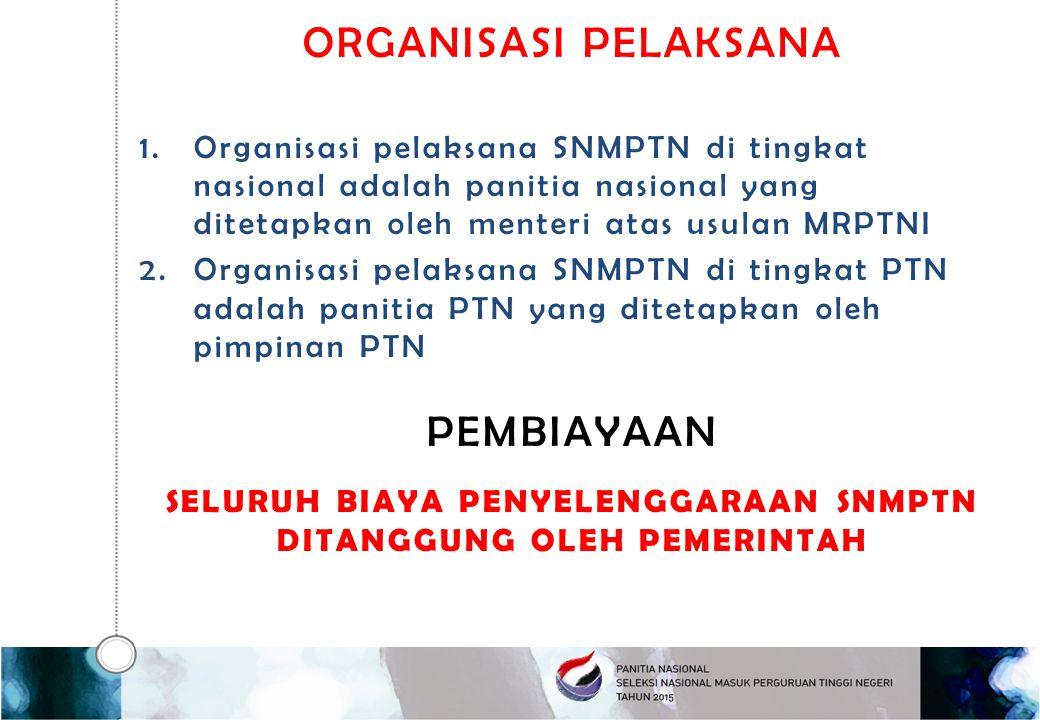 Seluruh biaya penyelenggaraan SNMPTN ditanggung oleh pemerintah