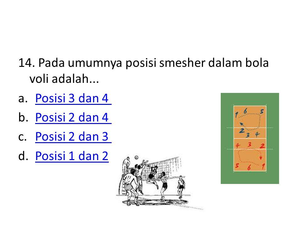 14. Pada umumnya posisi smesher dalam bola voli adalah...