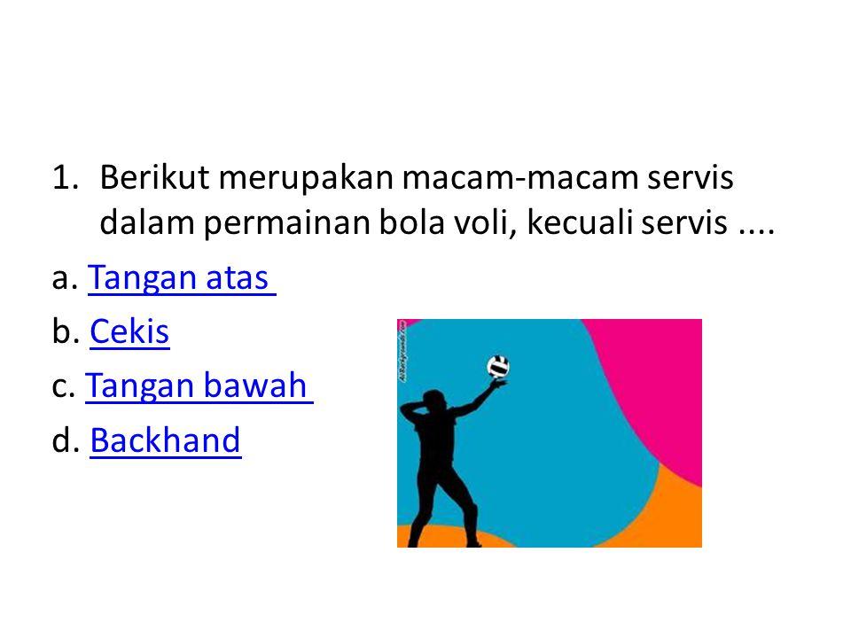 Berikut merupakan macam-macam servis dalam permainan bola voli, kecuali servis ....