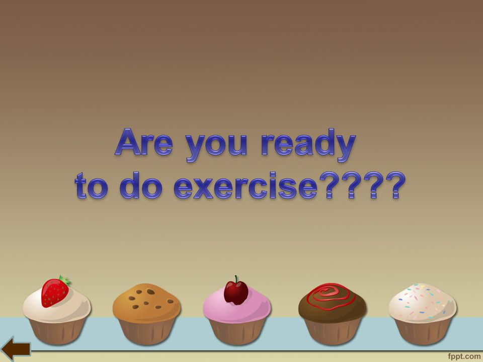 Are you ready to do exercise