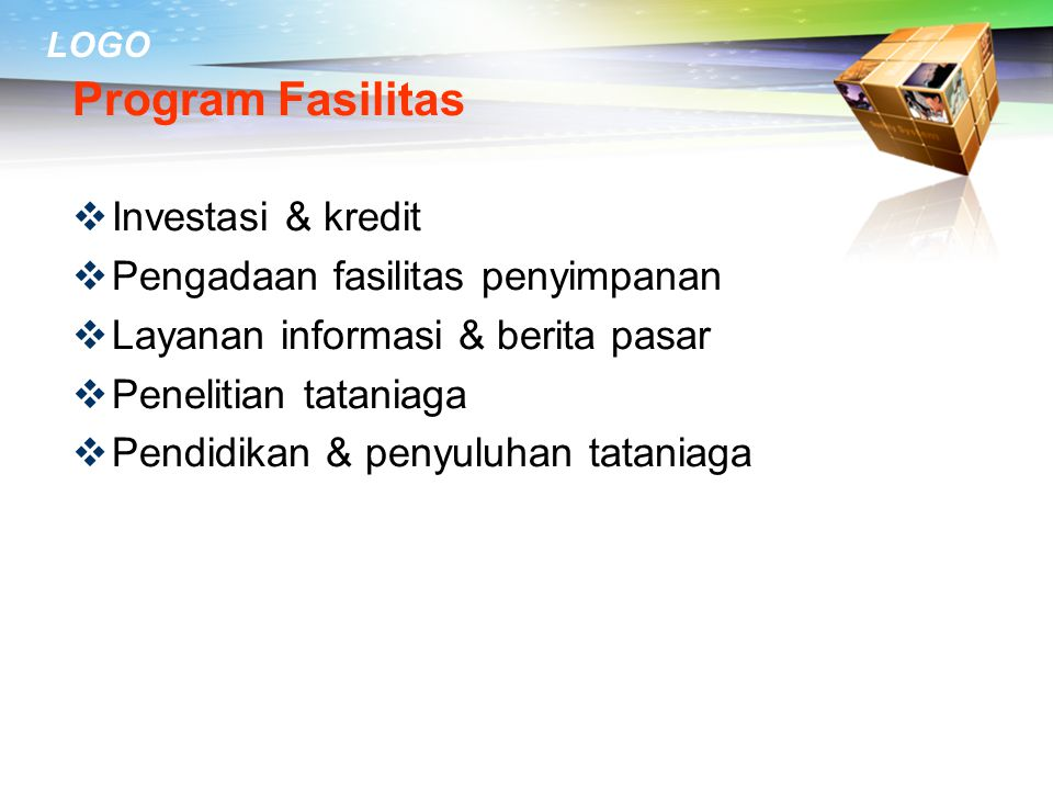 Program Fasilitas Investasi & kredit Pengadaan fasilitas penyimpanan