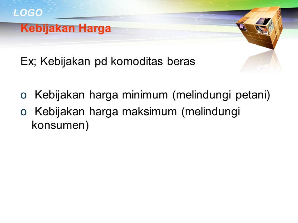 Kebijakan Harga Ex; Kebijakan pd komoditas beras.