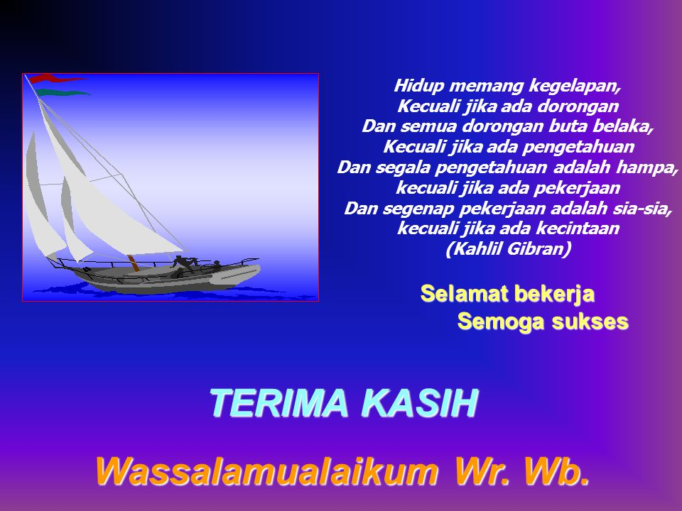 TERIMA KASIH Wassalamualaikum Wr. Wb.
