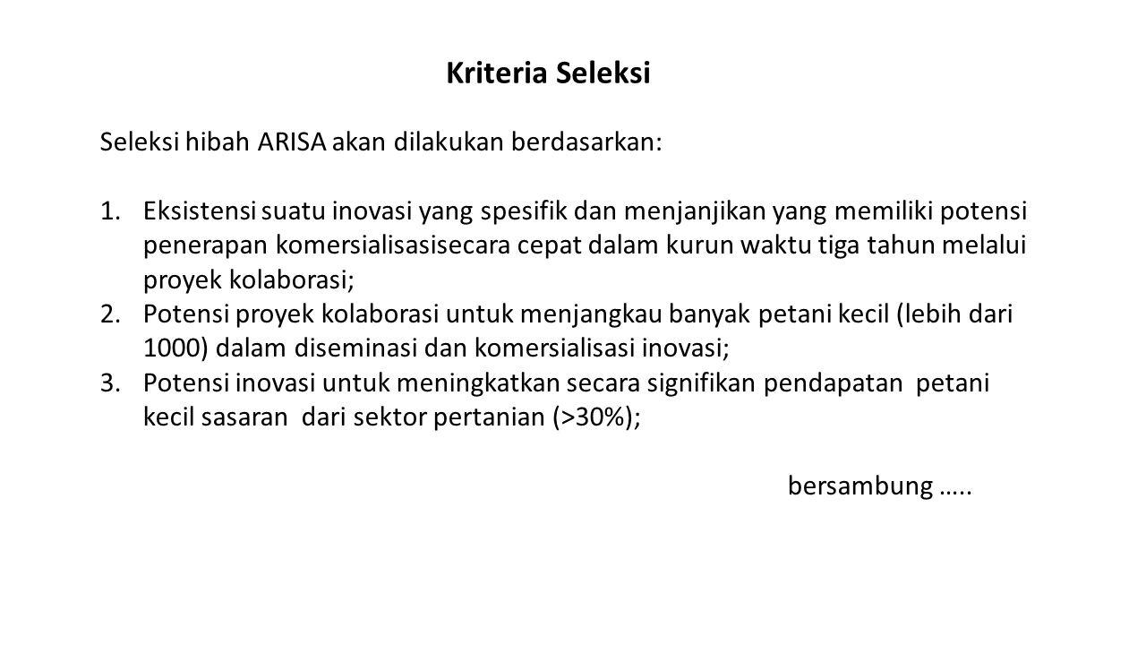 Kriteria Seleksi Seleksi hibah ARISA akan dilakukan berdasarkan: