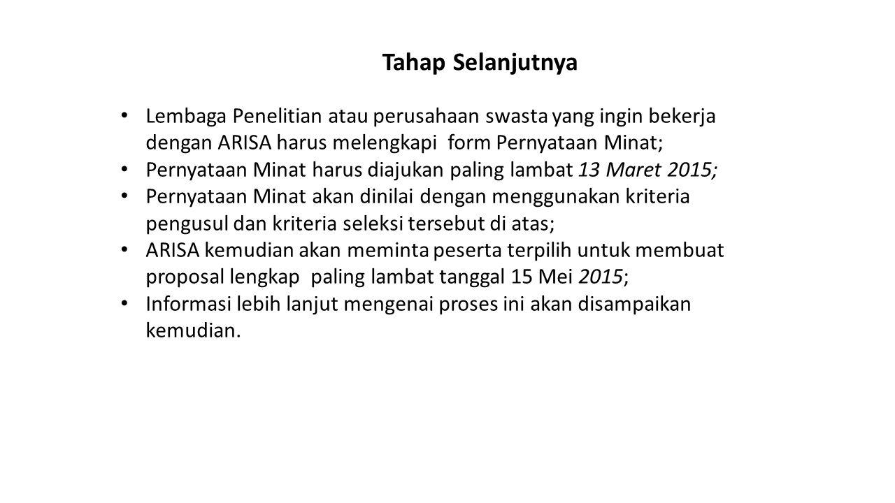 Tahap Selanjutnya Lembaga Penelitian atau perusahaan swasta yang ingin bekerja dengan ARISA harus melengkapi form Pernyataan Minat;