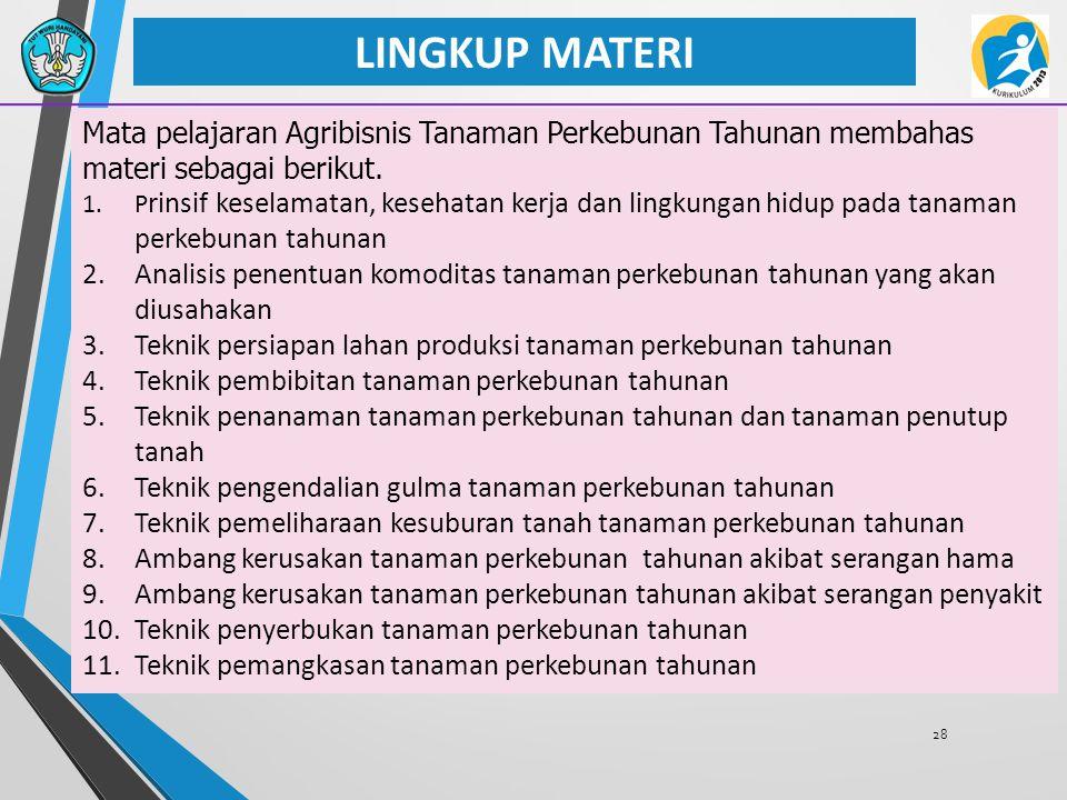 LINGKUP MATERI Mata pelajaran Agribisnis Tanaman Perkebunan Tahunan membahas materi sebagai berikut.