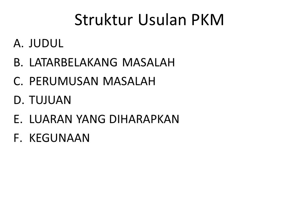 Struktur Usulan PKM JUDUL LATARBELAKANG MASALAH PERUMUSAN MASALAH
