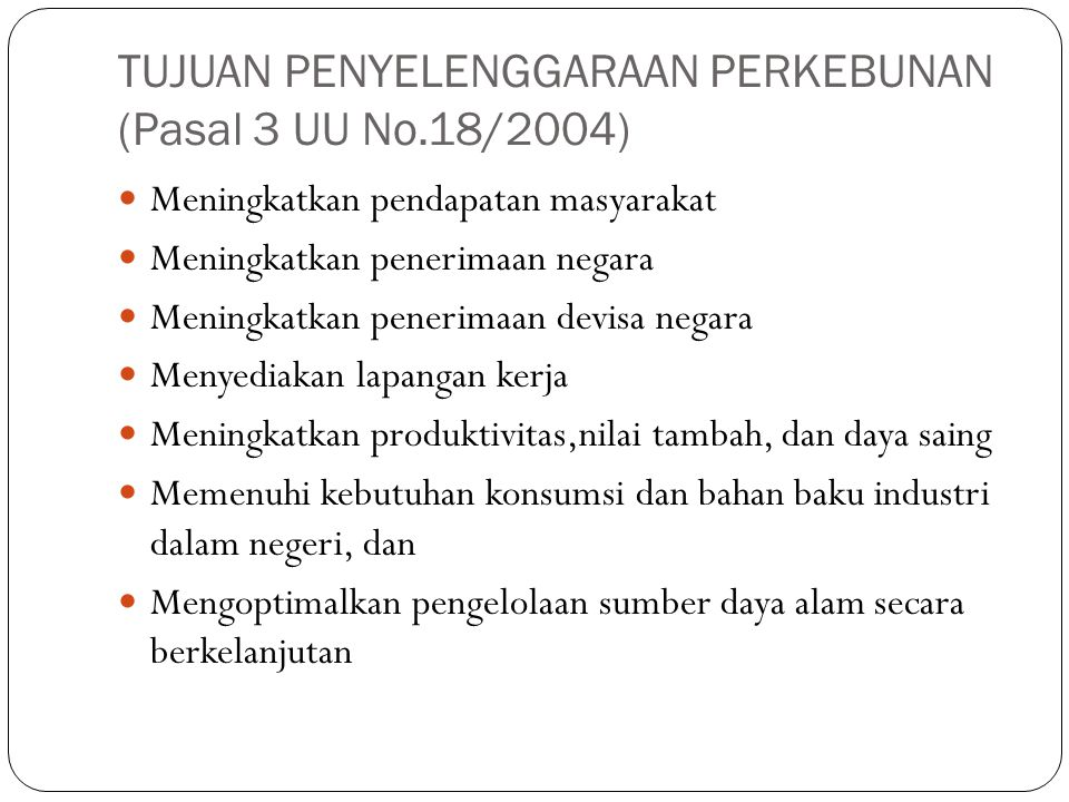 TUJUAN PENYELENGGARAAN PERKEBUNAN (Pasal 3 UU No.18/2004)