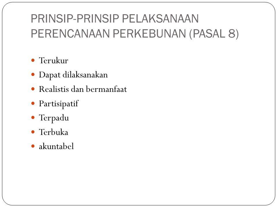 PRINSIP-PRINSIP PELAKSANAAN PERENCANAAN PERKEBUNAN (PASAL 8)