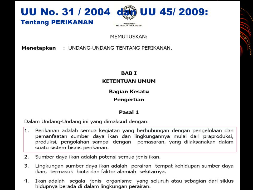 UU No. 31 / 2004 dan UU 45/ 2009: Tentang PERIKANAN