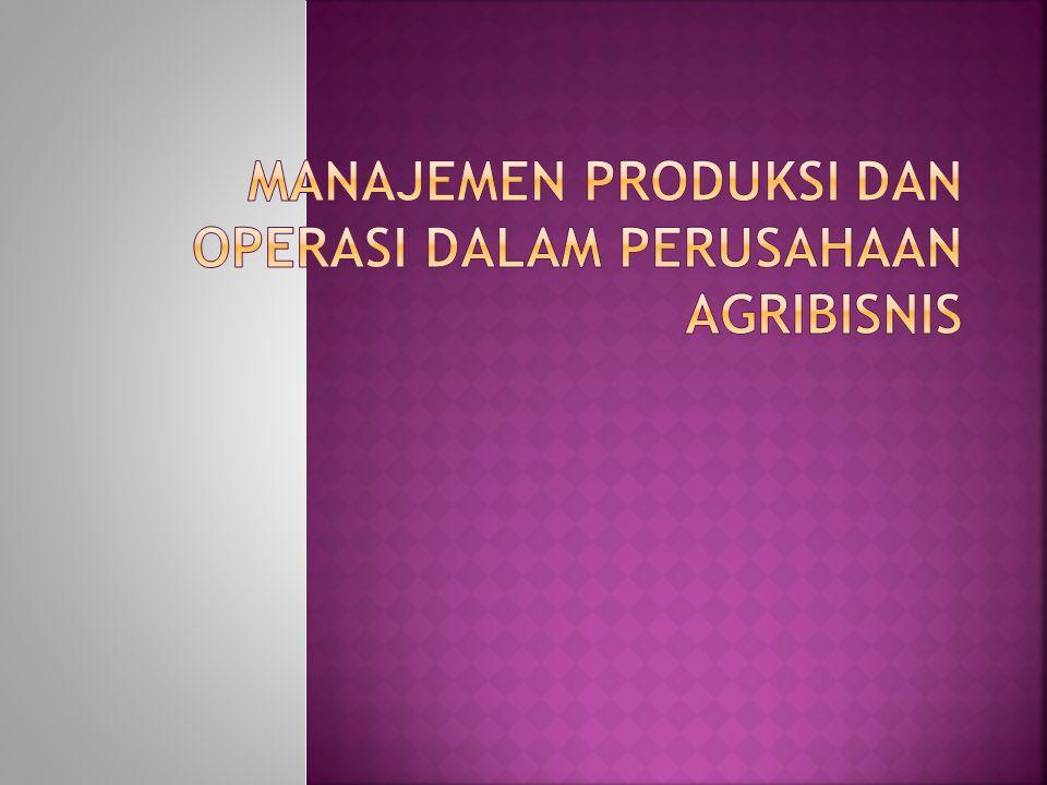 Manajemen Produksi Dan Operasi Dalam Perusahaan Agribisnis
