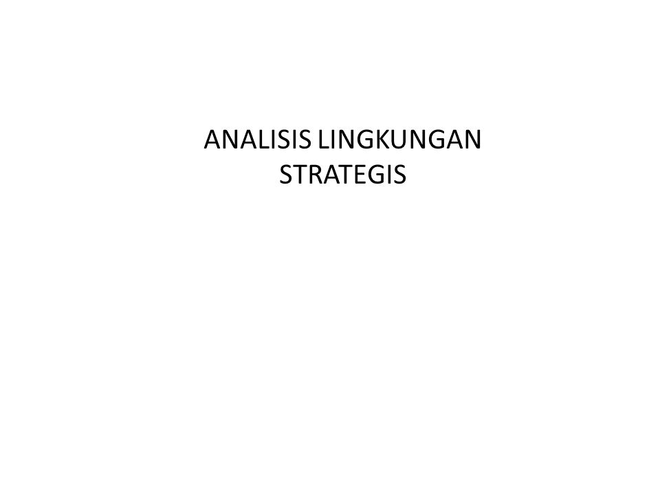 ANALISIS LINGKUNGAN STRATEGIS