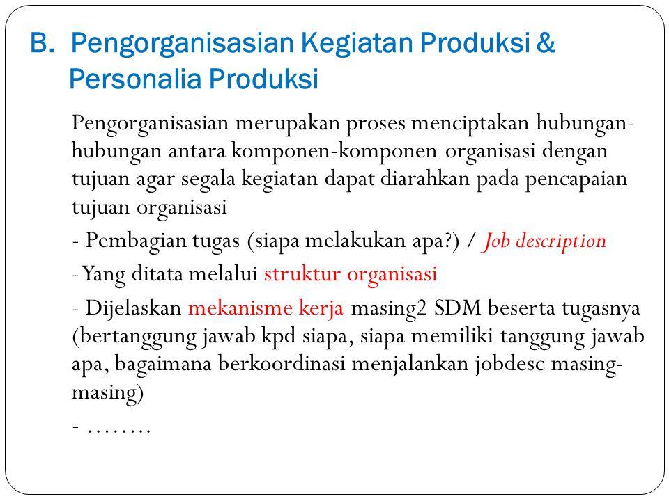 B. Pengorganisasian Kegiatan Produksi & Personalia Produksi