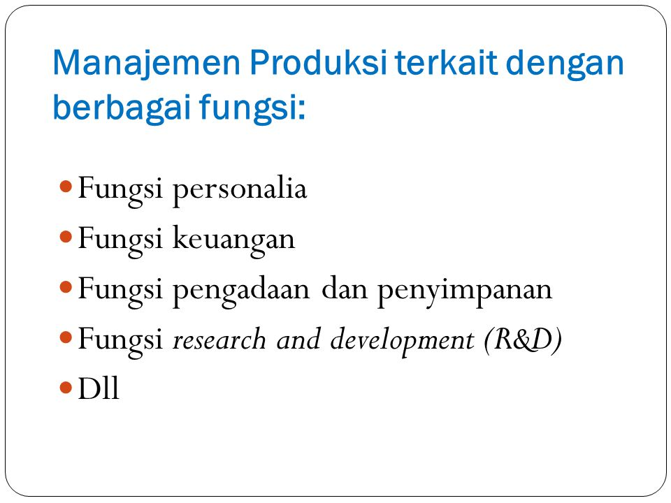 Manajemen Produksi terkait dengan berbagai fungsi: