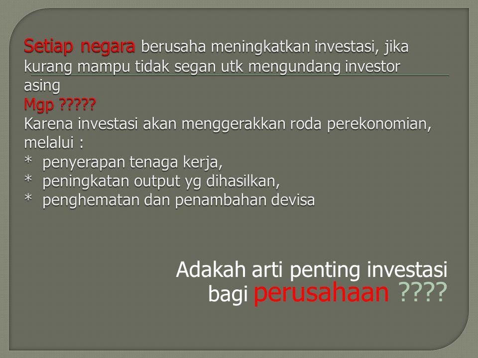 Adakah arti penting investasi bagi perusahaan