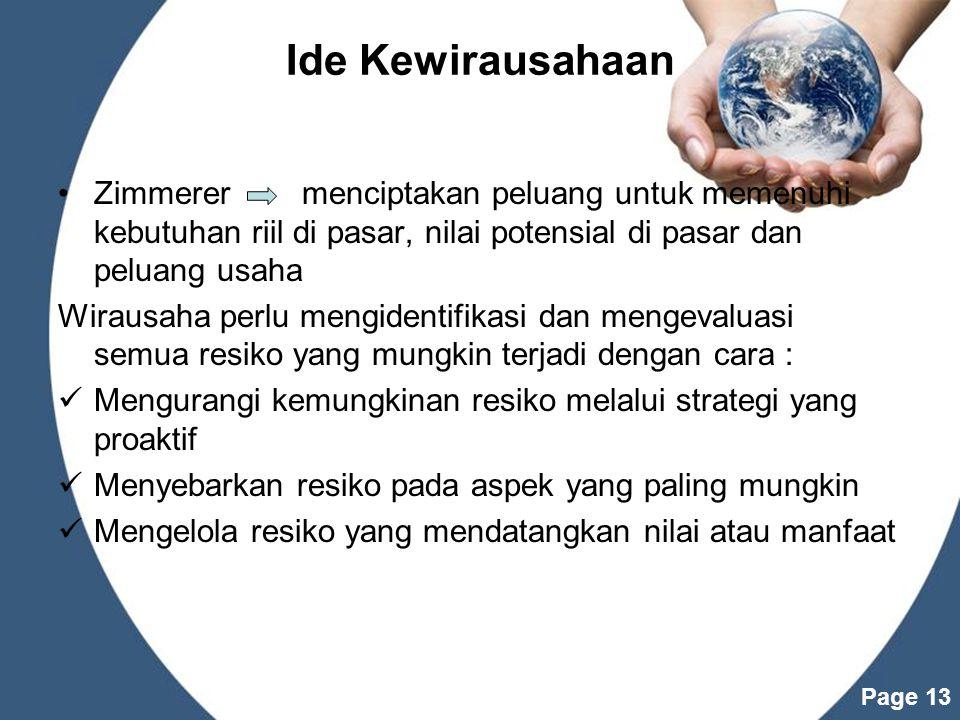 Ide Kewirausahaan Zimmerer menciptakan peluang untuk memenuhi kebutuhan riil di pasar, nilai potensial di pasar dan peluang usaha.