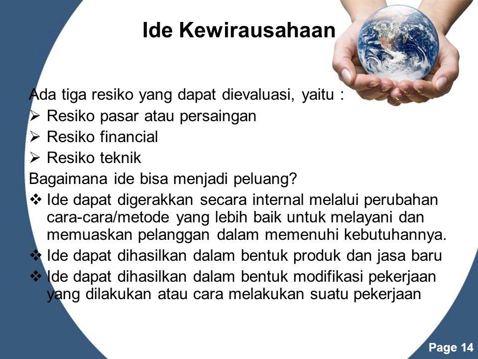 Ide Kewirausahaan Ada tiga resiko yang dapat dievaluasi, yaitu :